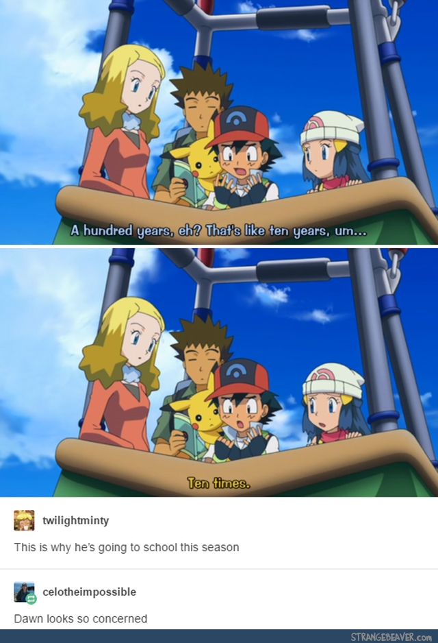 Ash from Pokemon can't count, needs to go to school.