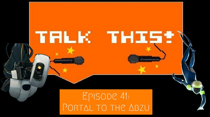 Portal and Abzu on the video game podcast