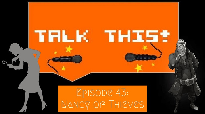Nancy Drew and Sea of Thieves on video game podcast