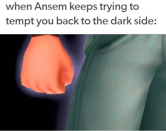 When Ansem keeps temping you back the to darkside Riku Arthur meme fist