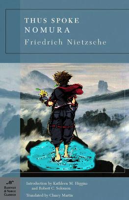 Thus Spoke Nomura Kingdom Hearts Friedrich Nietzche philosophy