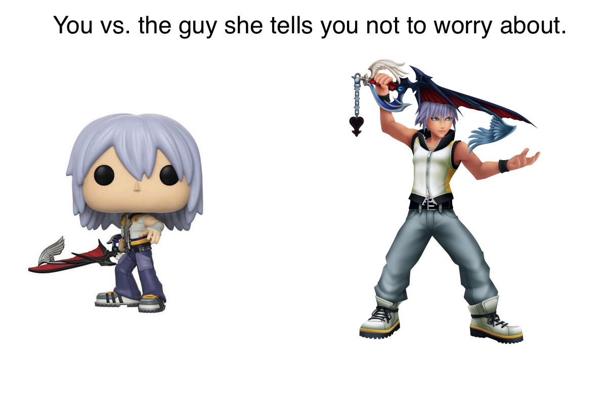 Riku Funko vs the guy she tells you not to worry about Kingdom Hearts