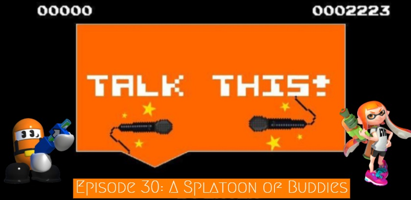 Talk This! video game podcast episode 30